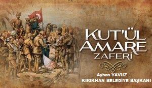 Başkan Yavuz'un Kut'ül Amare zaferinin 103. Yılı mesajı