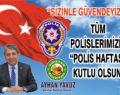 """Başkan Yavuz; """"Tüm Polislerimizin Polis Haftası ve Polis Günü Kutlu Olsun"""