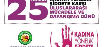 """BAŞKAN YAVUZ """"KADINA YÖNELİK HER TÜRLÜ ŞİDDET, İNSANLIK SUÇUDUR"""